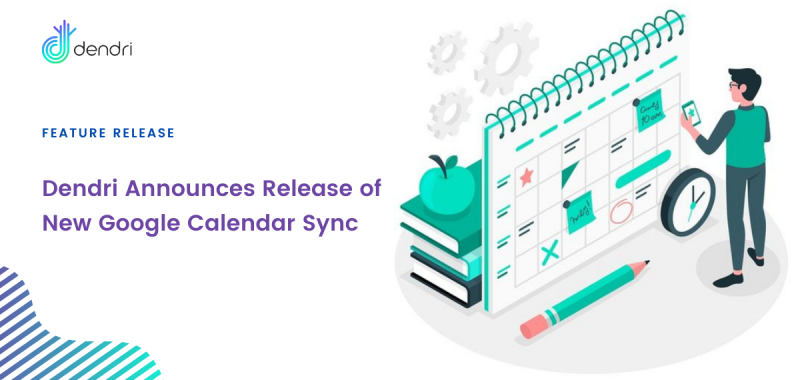Dendri Announces Release of New Google Calendar Sync