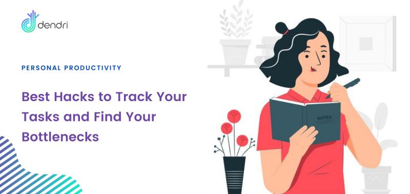 Best Hacks to Track Your Tasks and Find Your Bottlenecks