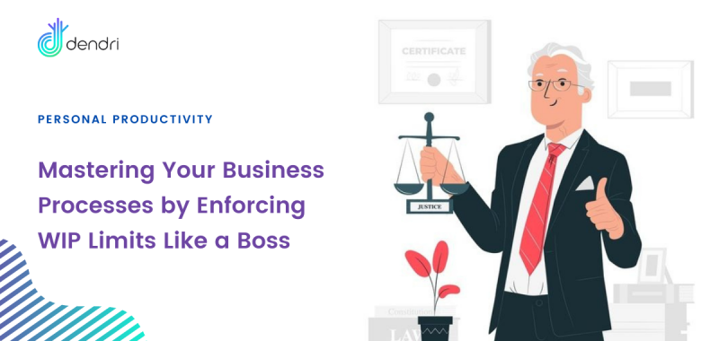 Mastering Your Business Processes by Enforcing WIP Limits Like a Boss