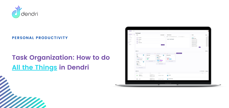 Task Organization: How to do *All the Things* in Dendri