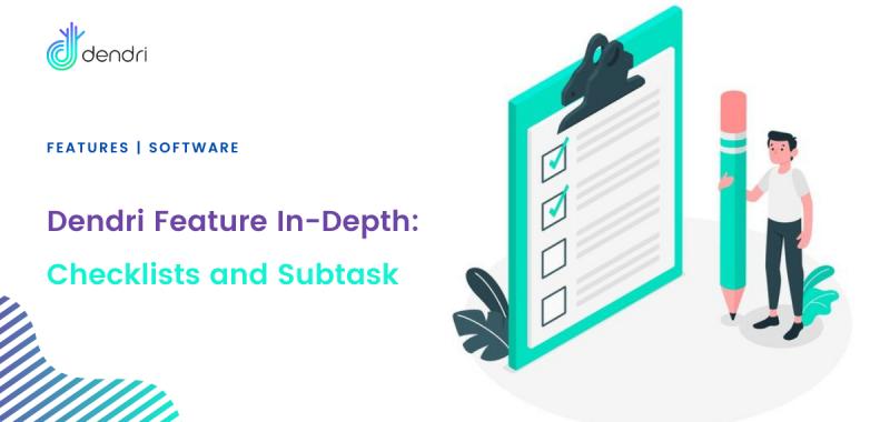 Dendri Feature In Depth – Checklists and Subtasks