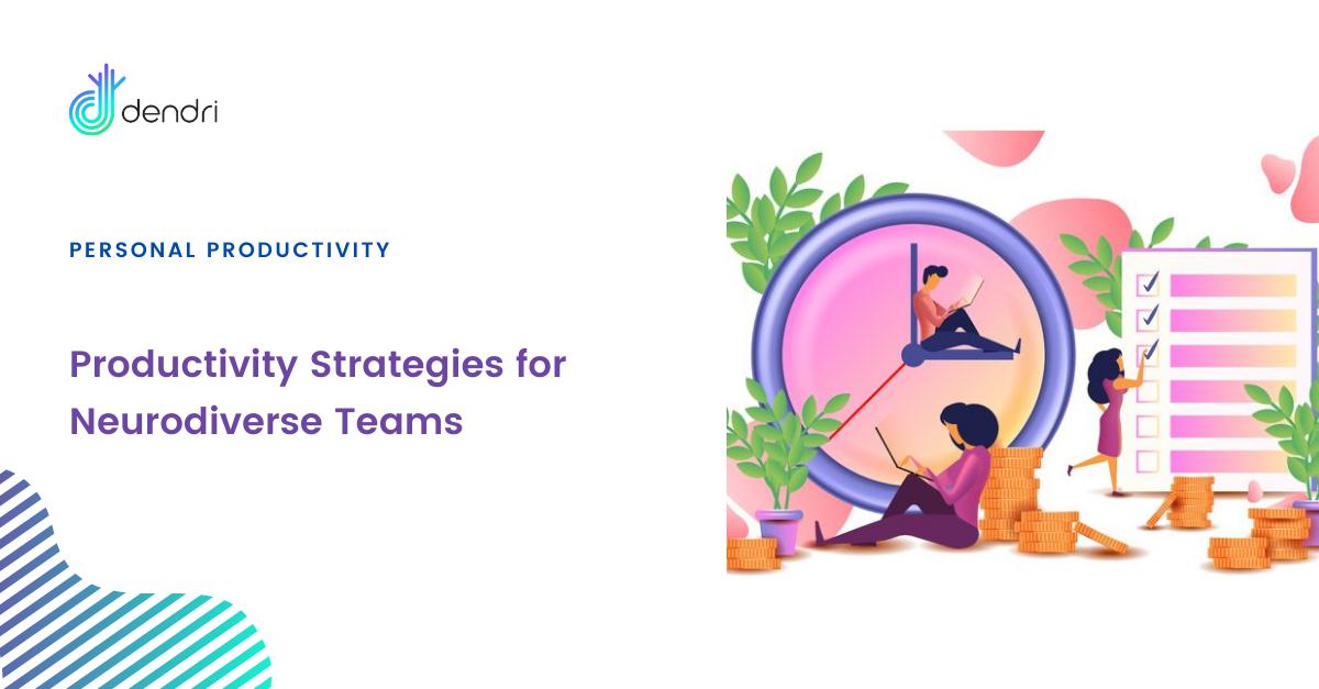 Productivity Strategies for Neurodiverse Teams